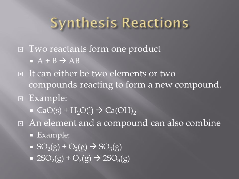 Synthesis Reactions Two reactants form one product