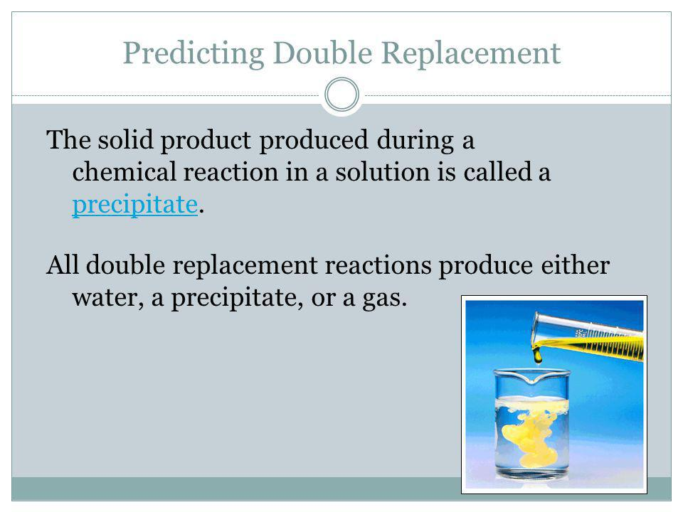 Predicting Double Replacement