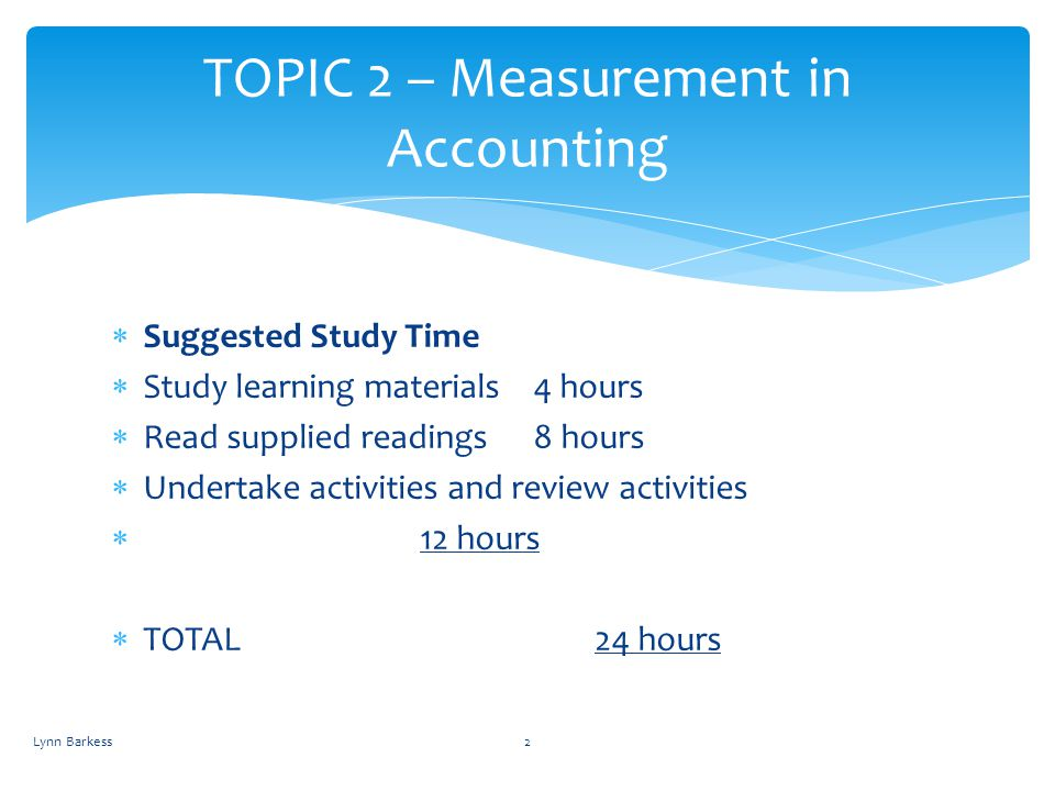 TOPIC 2 – Measurement in Accounting
