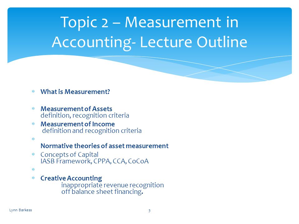 Topic 2 – Measurement in Accounting- Lecture Outline