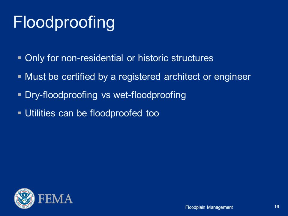 Floodproofing Only for non-residential or historic structures