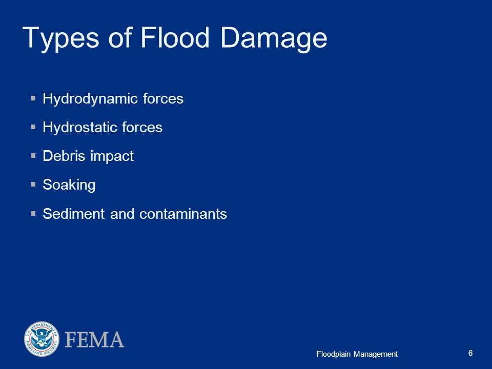 Types of Flood Damage Hydrodynamic forces Hydrostatic forces