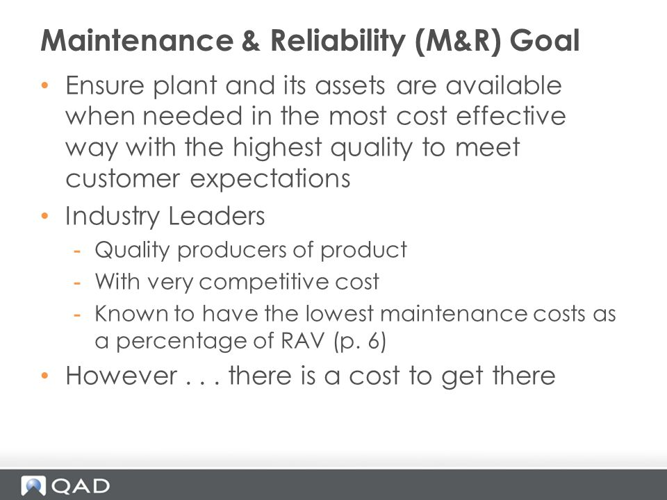 Maintenance & Reliability (M&R) Goal