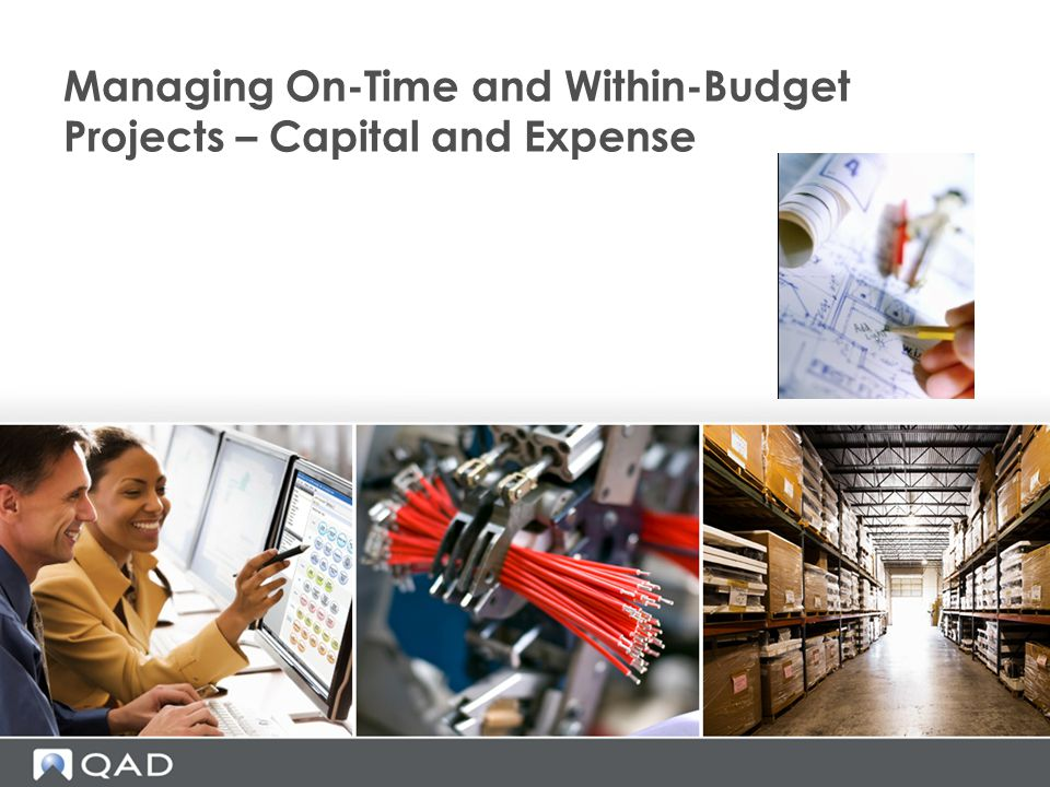 Managing On-Time and Within-Budget Projects – Capital and Expense