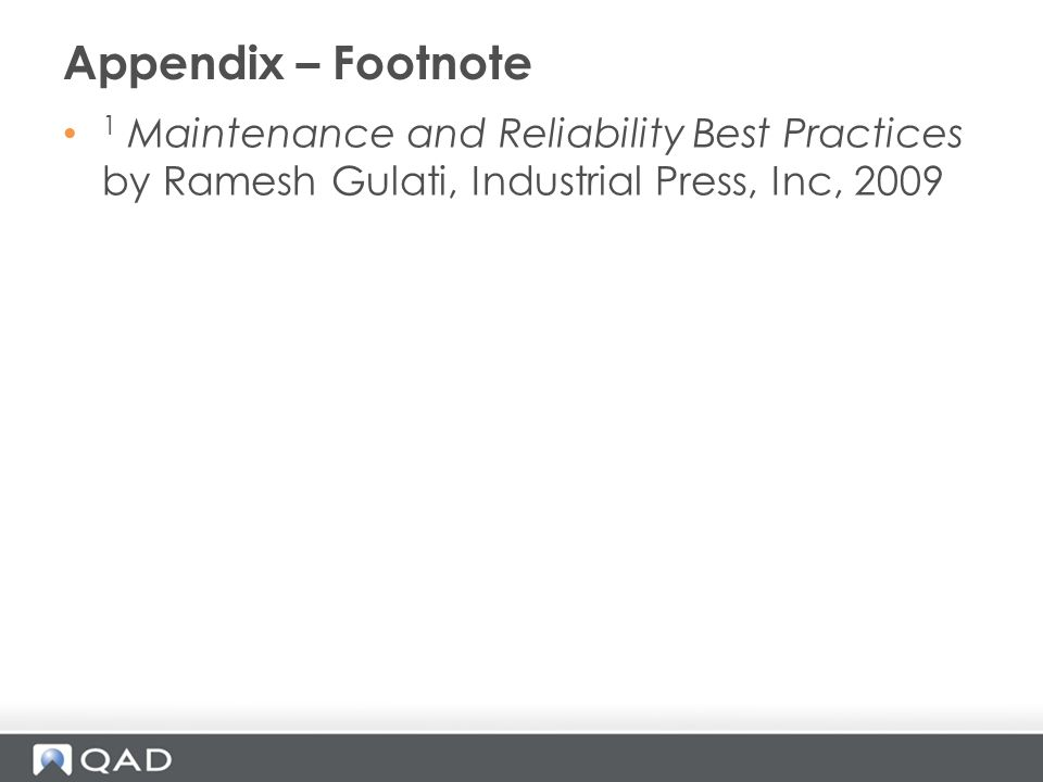 Appendix – Footnote 1 Maintenance and Reliability Best Practices by Ramesh Gulati, Industrial Press, Inc, 2009.
