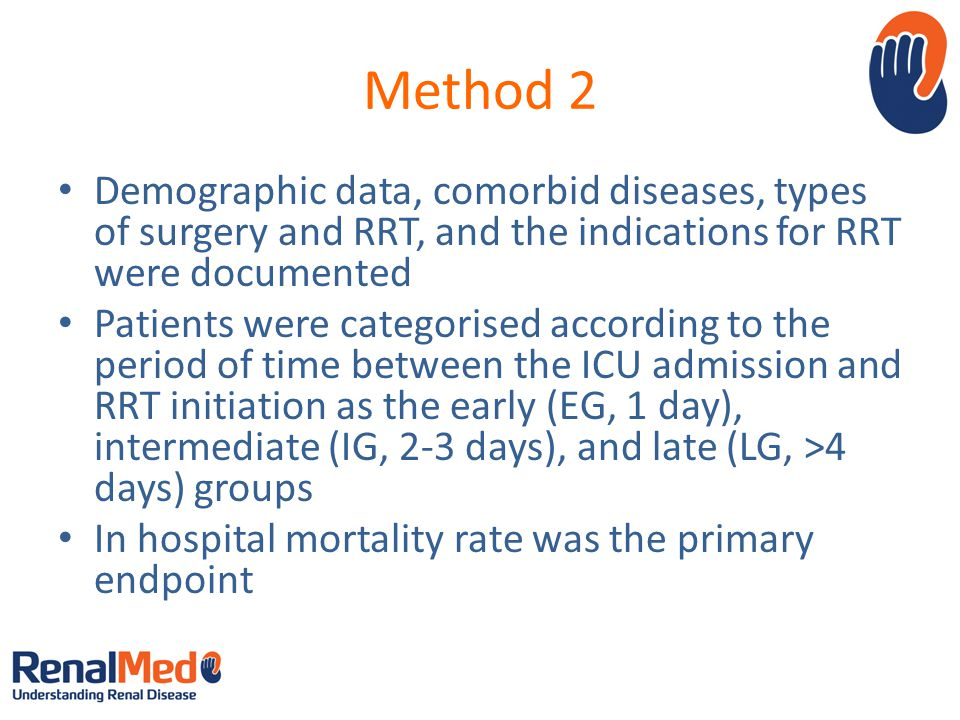Method 2 Demographic data, comorbid diseases, types of surgery and RRT, and the indications for RRT were documented.