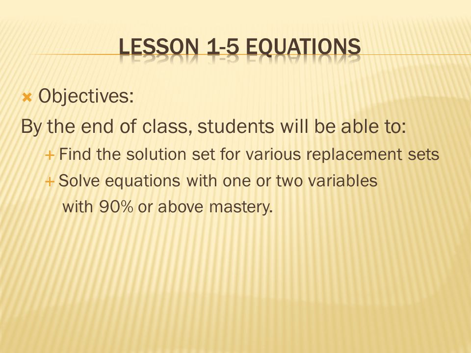 Lesson 1-5 Equations Objectives: