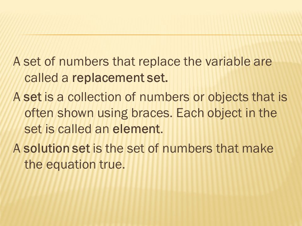 A set of numbers that replace the variable are called a replacement set.