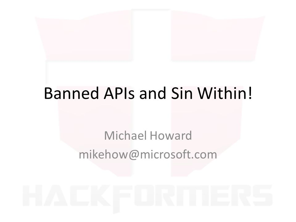 Banned APIs and Sin Within!