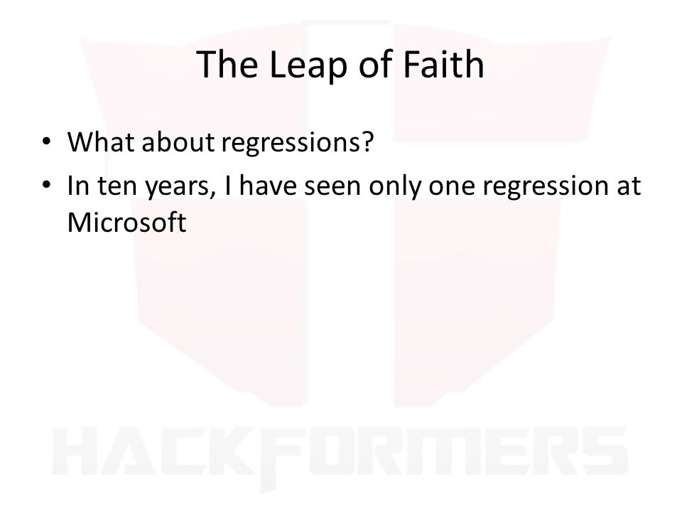 The Leap of Faith What about regressions