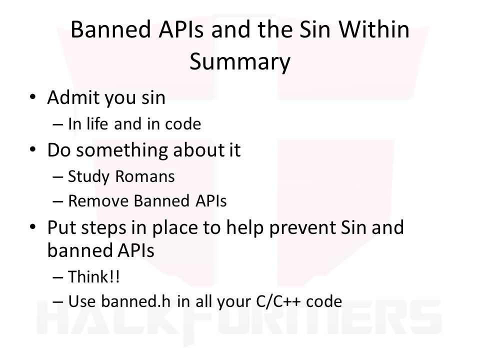 Banned APIs and the Sin Within Summary