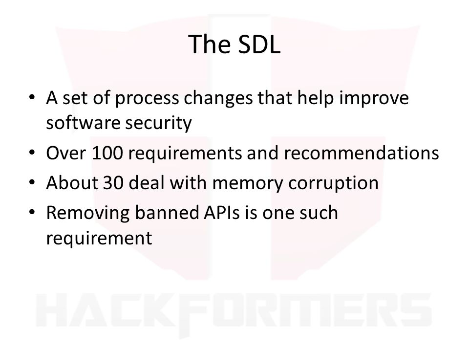 The SDL A set of process changes that help improve software security