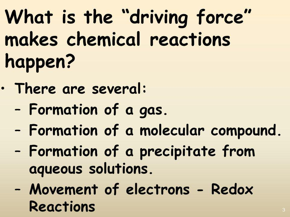 What is the driving force makes chemical reactions happen