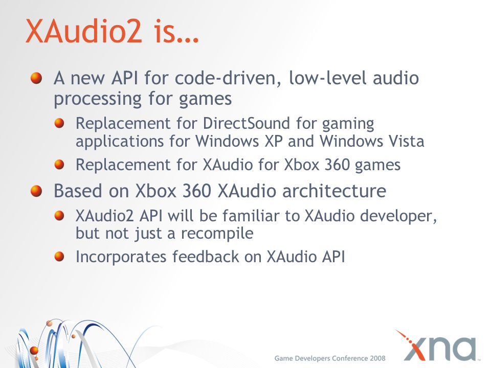 XAudio2 is… A new API for code-driven, low-level audio processing for games.