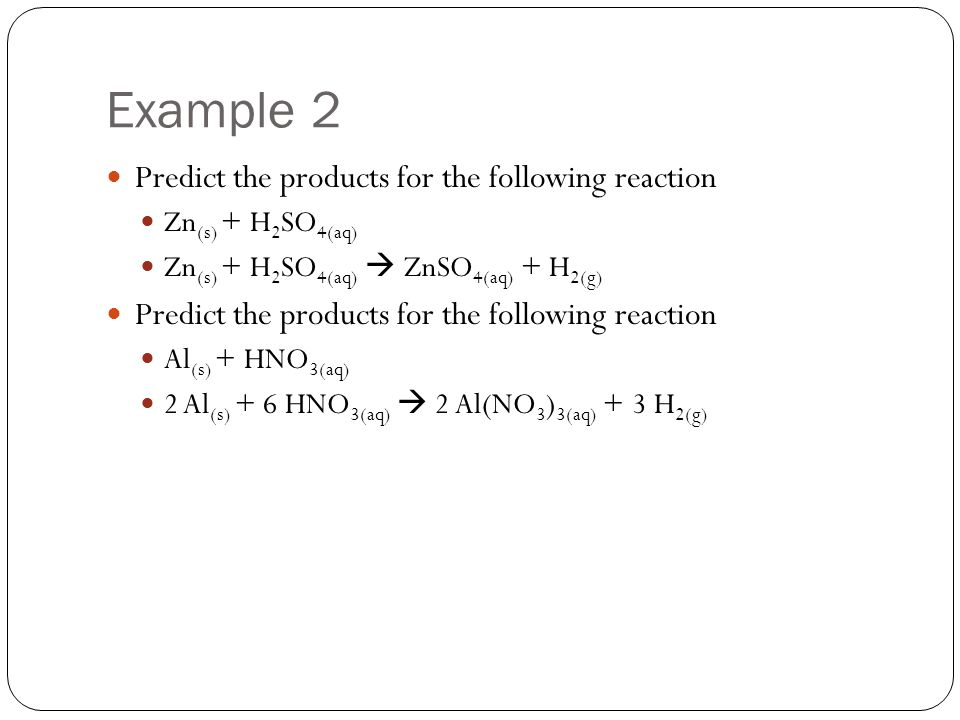 Example 2 Predict the products for the following reaction