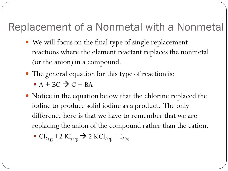 Replacement of a Nonmetal with a Nonmetal
