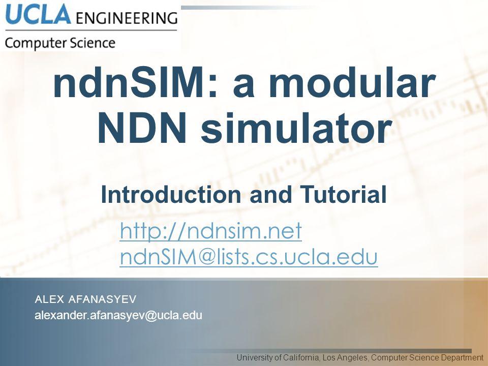 ndnSIM: a modular NDN simulator Introduction and Tutorial