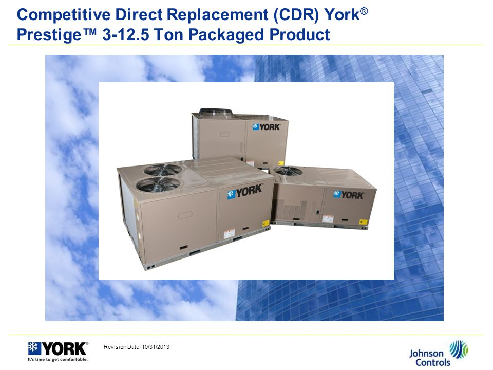 Competitive Direct Replacement (CDR) York® Prestige™ 3-12