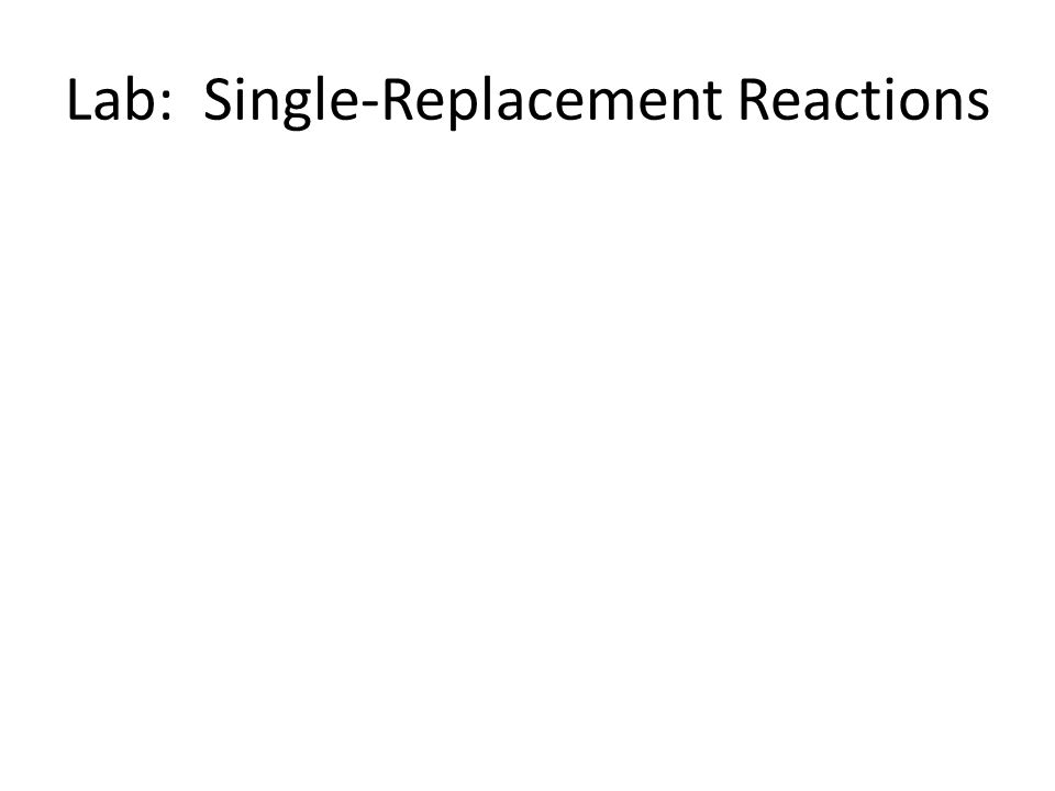 Lab: Single-Replacement Reactions