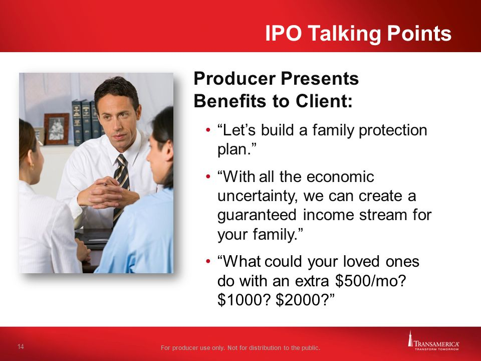 IPO Talking Points Producer Presents Benefits to Client: