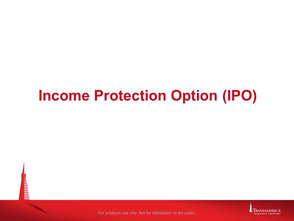 Income Protection Option (IPO)