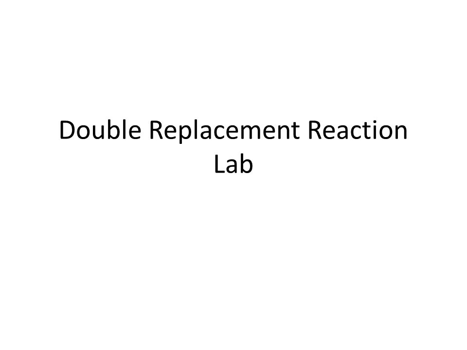 Double Replacement Reaction Lab