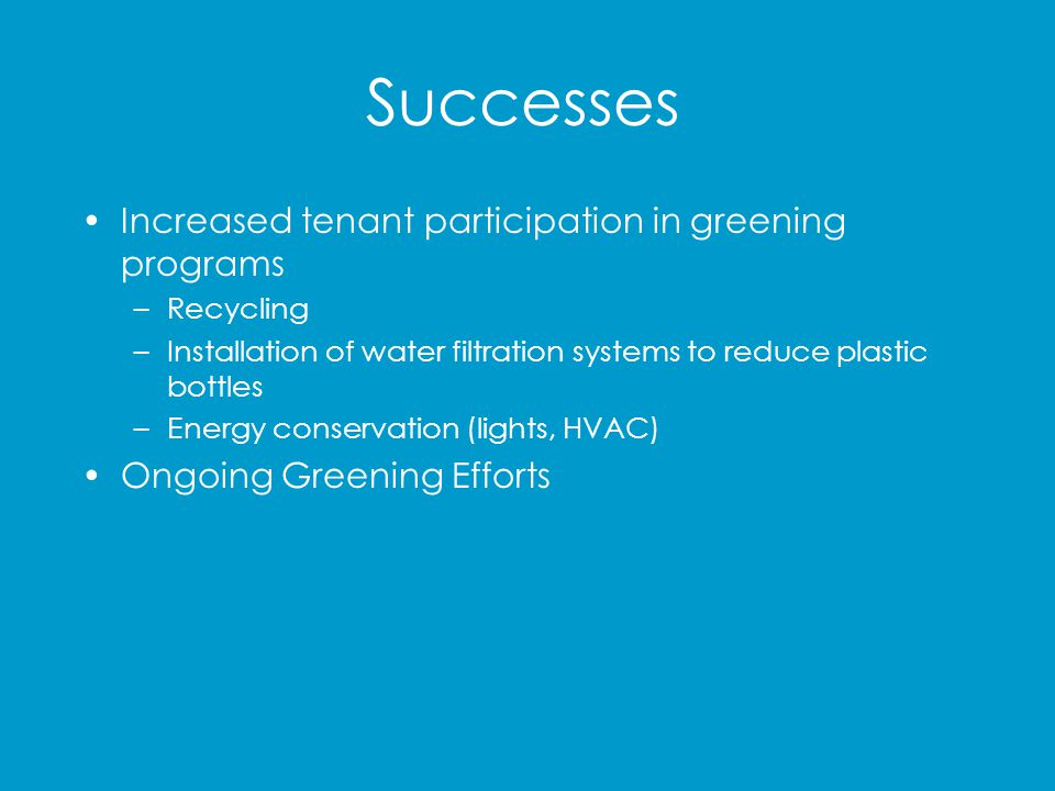 Successes Increased tenant participation in greening programs
