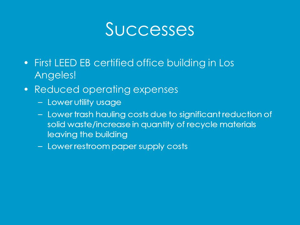 Successes First LEED EB certified office building in Los Angeles!