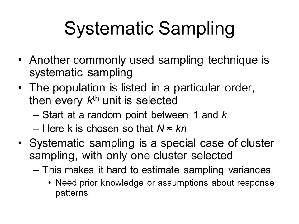 Systematic Sampling Another commonly used sampling technique is systematic sampling.
