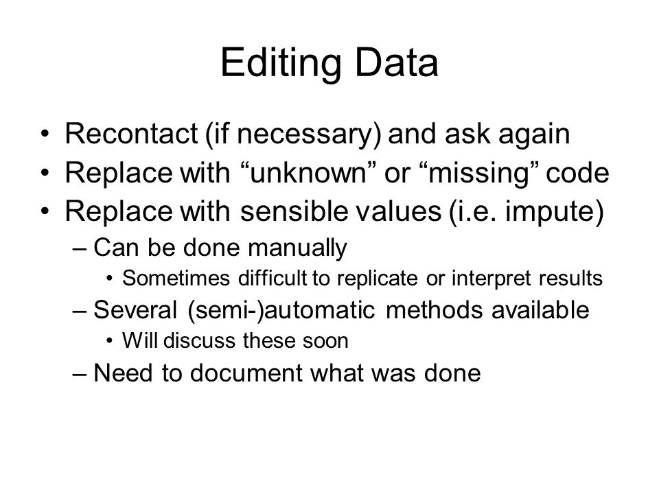 Editing Data Recontact (if necessary) and ask again