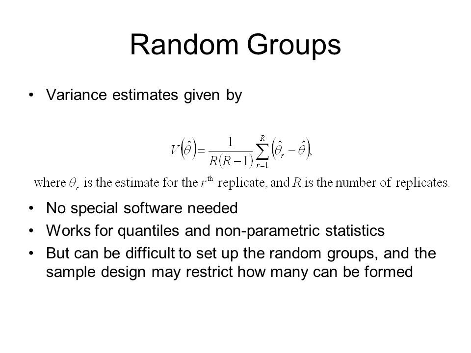 Random Groups Variance estimates given by No special software needed
