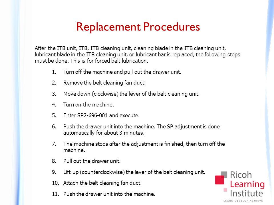 Cleaning the ITB Unit Clean the following parts in the ITB at the indicated intervals: Rollers: Every 900k prints, wipe with a dry cloth.
