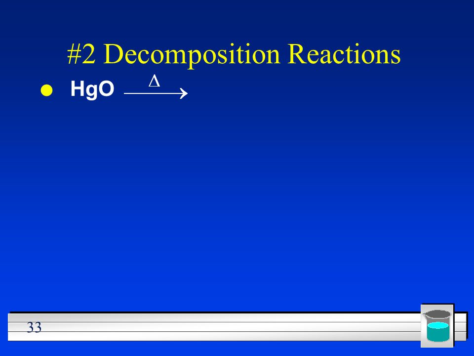 #2 Decomposition Reactions