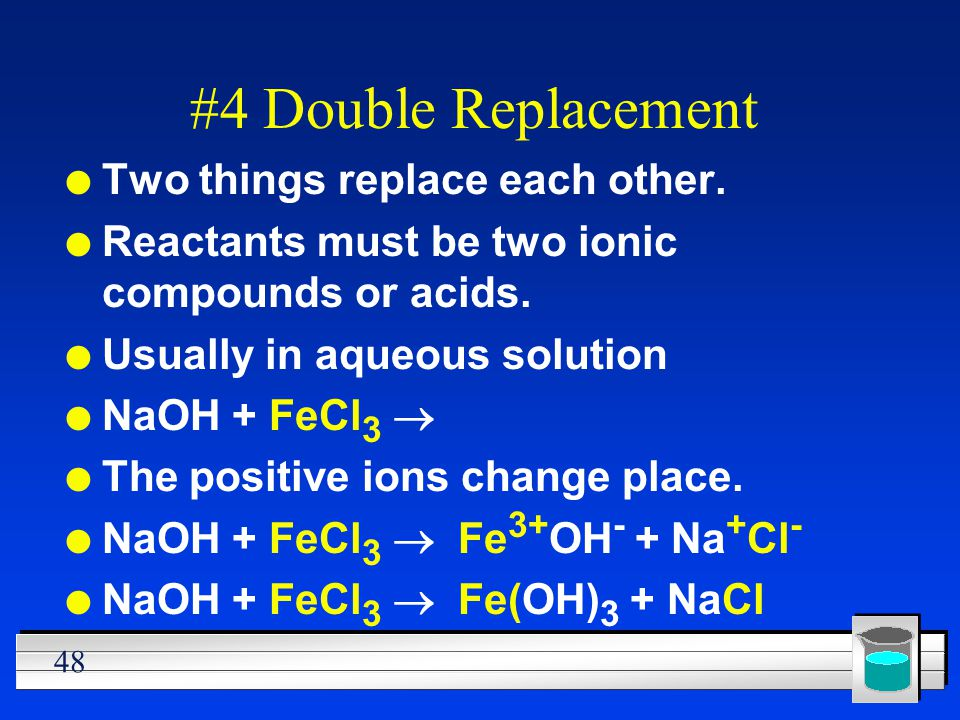#4 Double Replacement Two things replace each other.