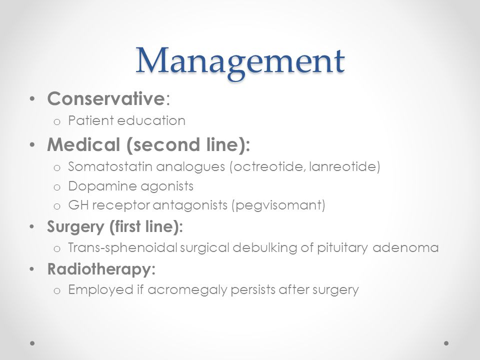 Management Conservative: Medical (second line): Surgery (first line):