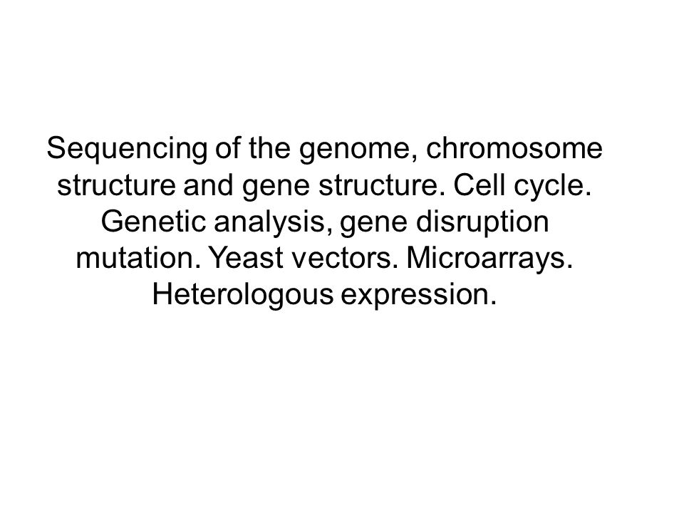 Sequencing of the genome, chromosome structure and gene structure