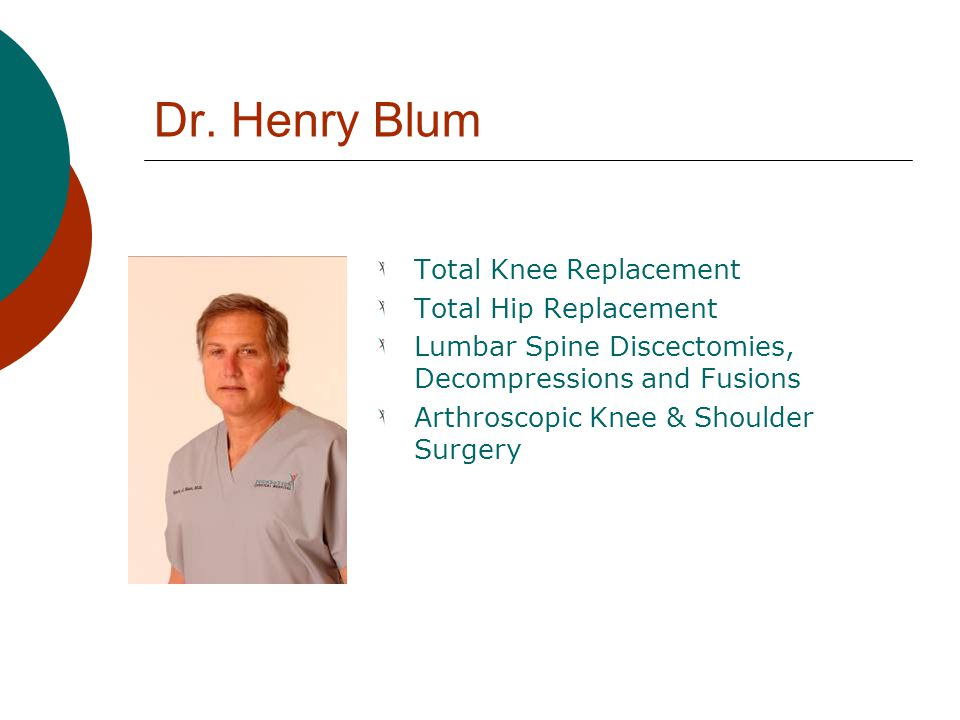 Dr. Henry Blum Total Knee Replacement Total Hip Replacement