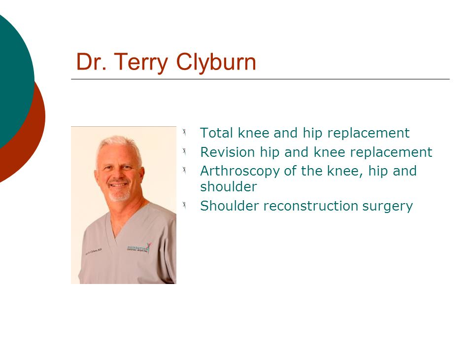 Dr. Terry Clyburn Total knee and hip replacement