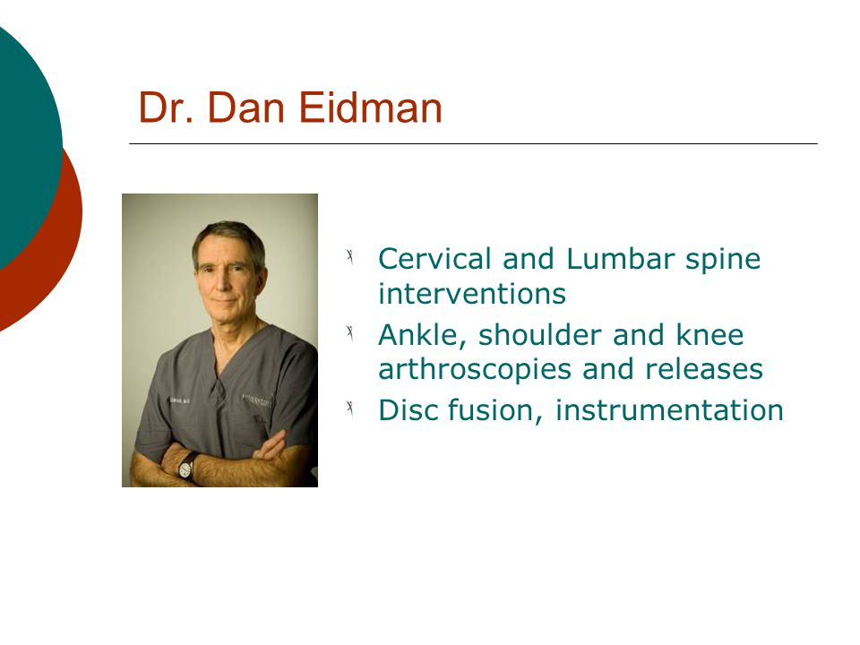 Dr. Dan Eidman Cervical and Lumbar spine interventions