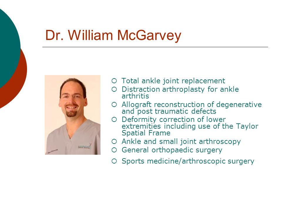 Dr. William McGarvey Total ankle joint replacement