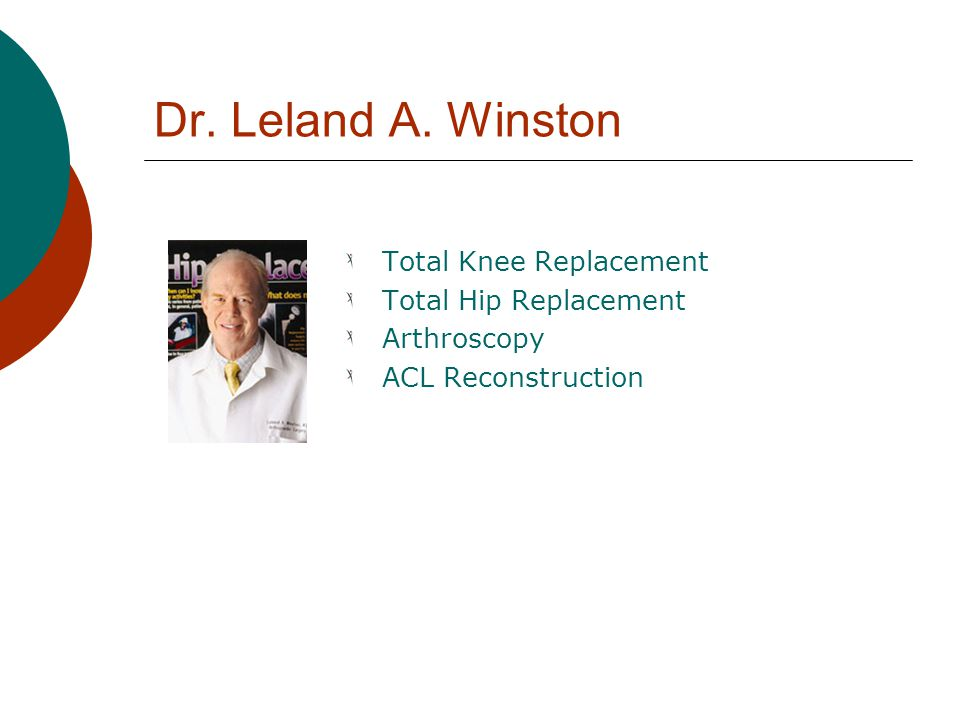 Dr. Leland A. Winston Total Knee Replacement Total Hip Replacement