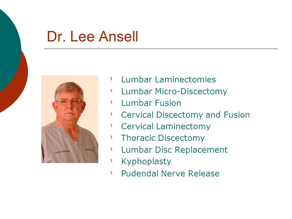 Dr. Lee Ansell Lumbar Laminectomies Lumbar Micro-Discectomy