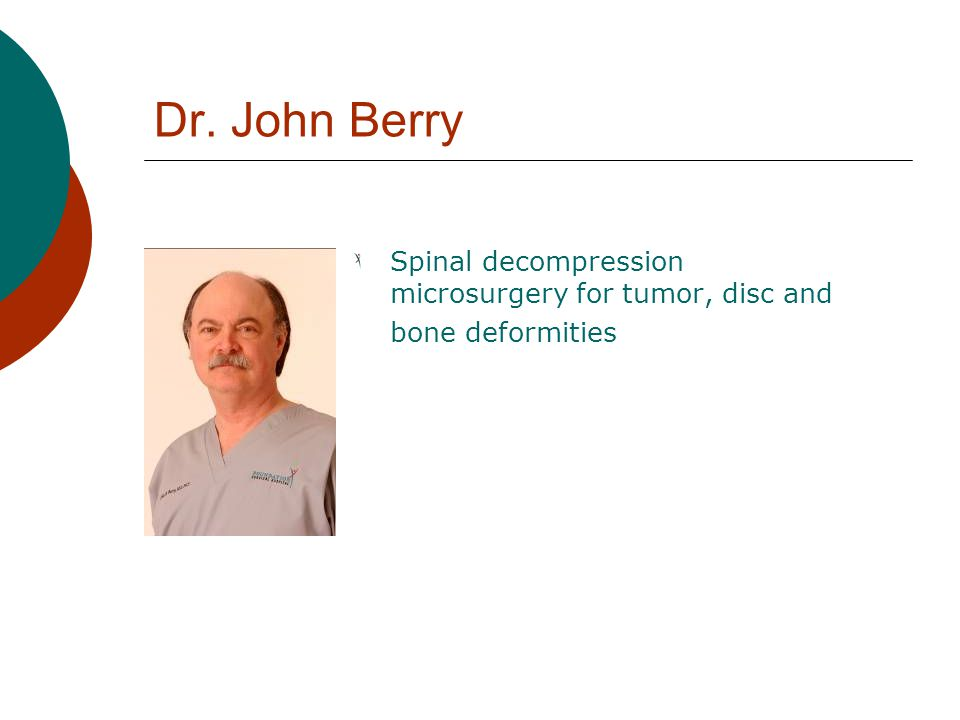 Dr. John Berry Spinal decompression microsurgery for tumor, disc and bone deformities