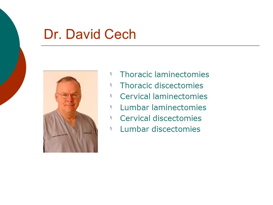 Dr. David Cech Thoracic laminectomies Thoracic discectomies