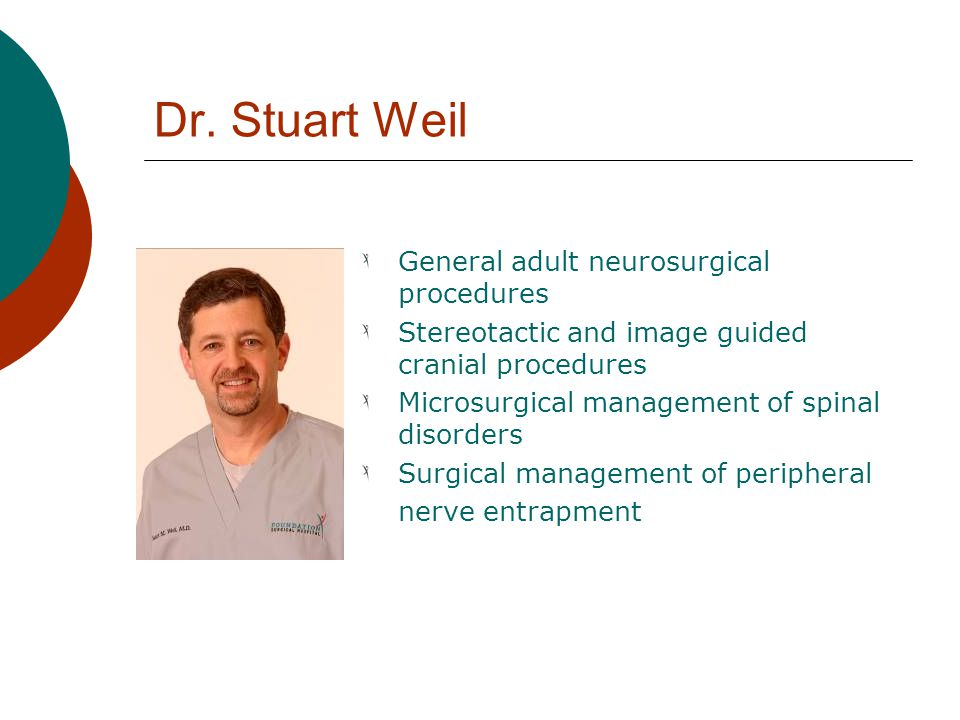 Dr. Stuart Weil General adult neurosurgical procedures