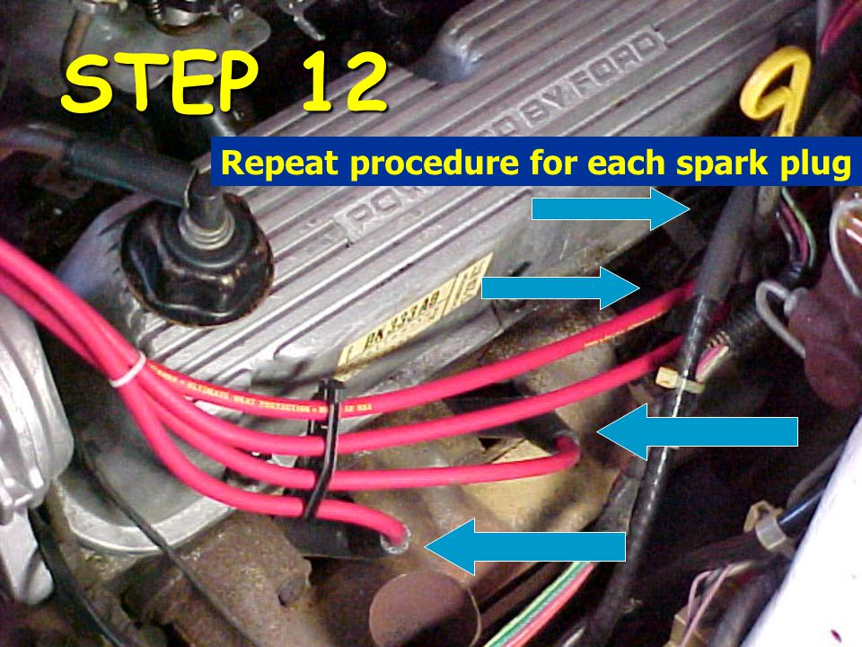 Repeat procedure for each spark plug