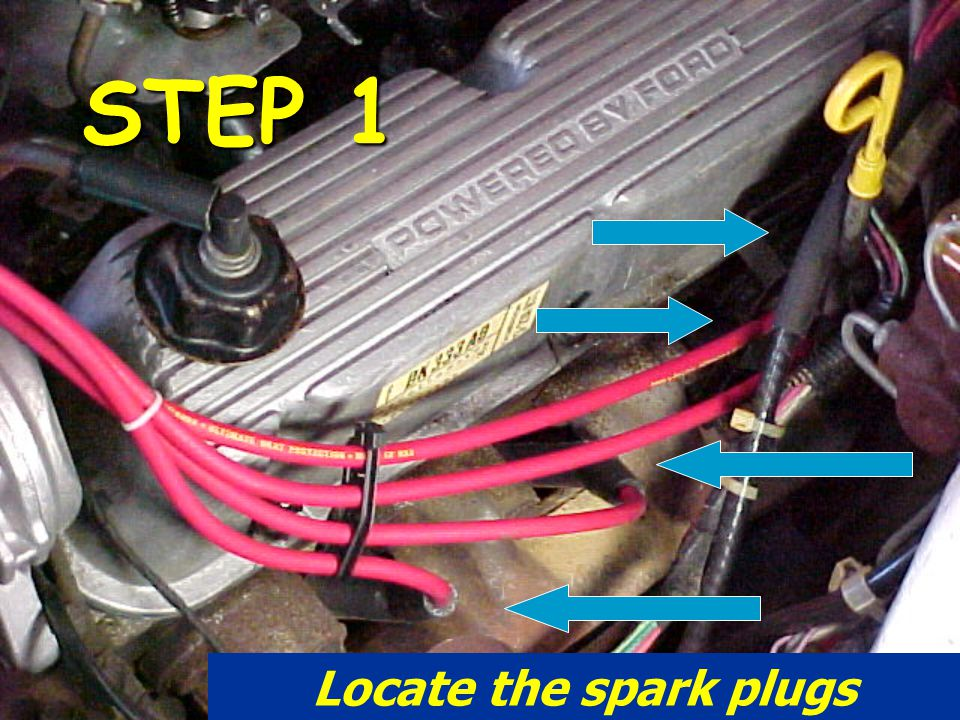 STEP 1 Locate the spark plugs