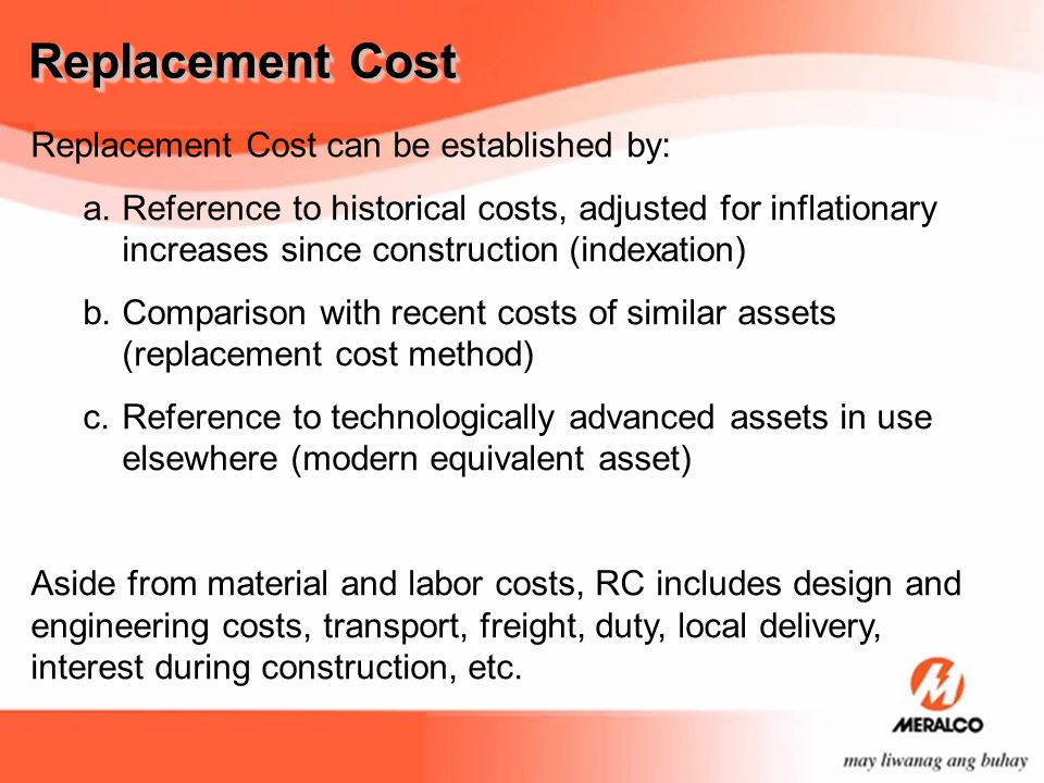 Replacement Cost Replacement Cost can be established by: