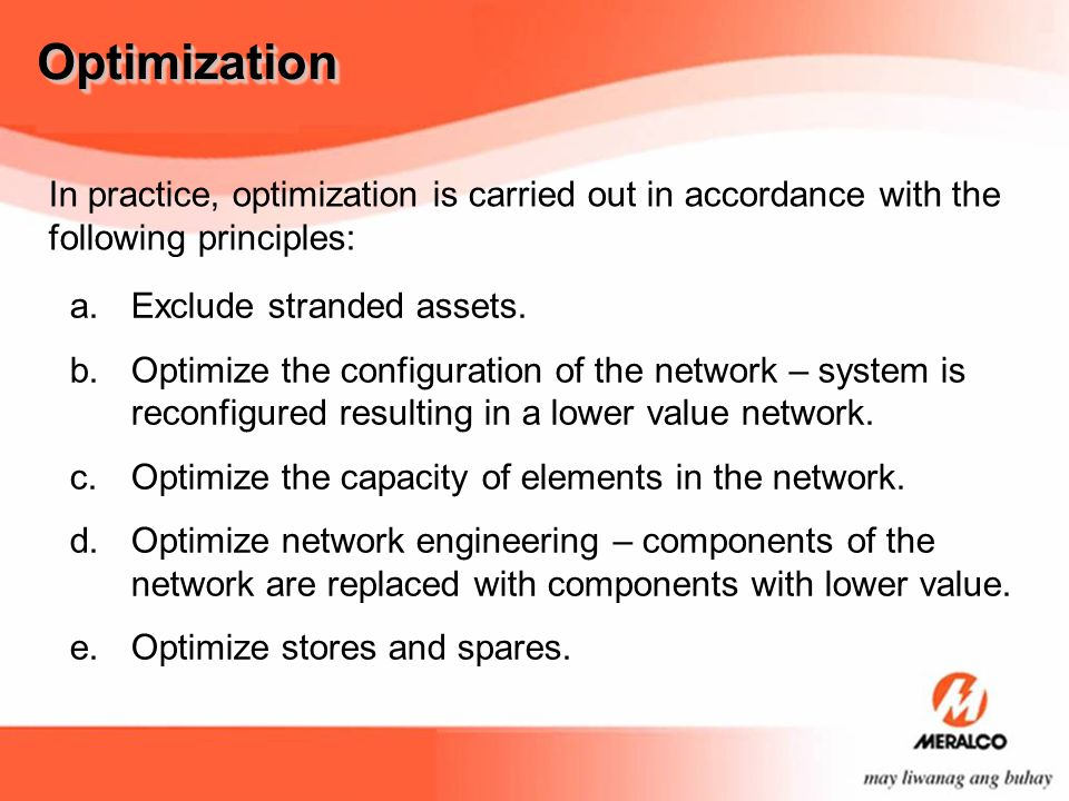 Optimization In practice, optimization is carried out in accordance with the following principles: Exclude stranded assets.