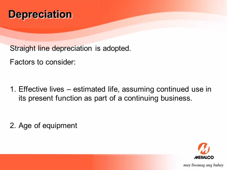 Depreciation Straight line depreciation is adopted.
